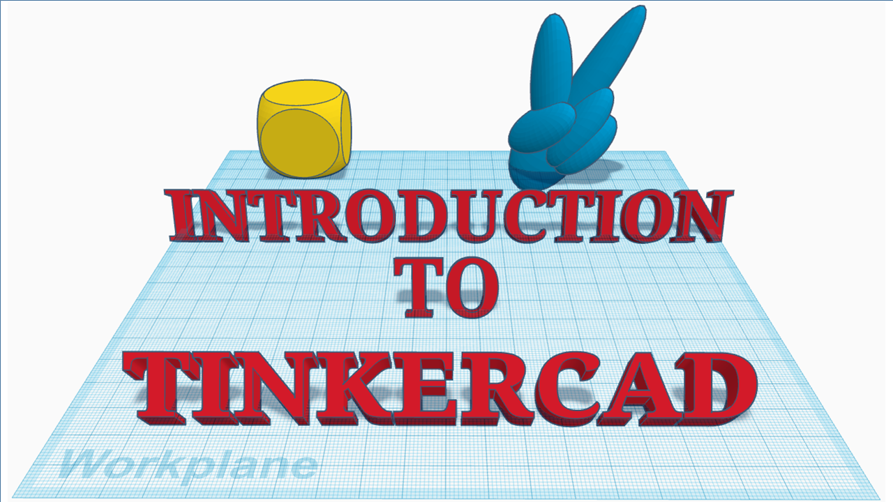 Intro to 3D modeling – TinkerCAD